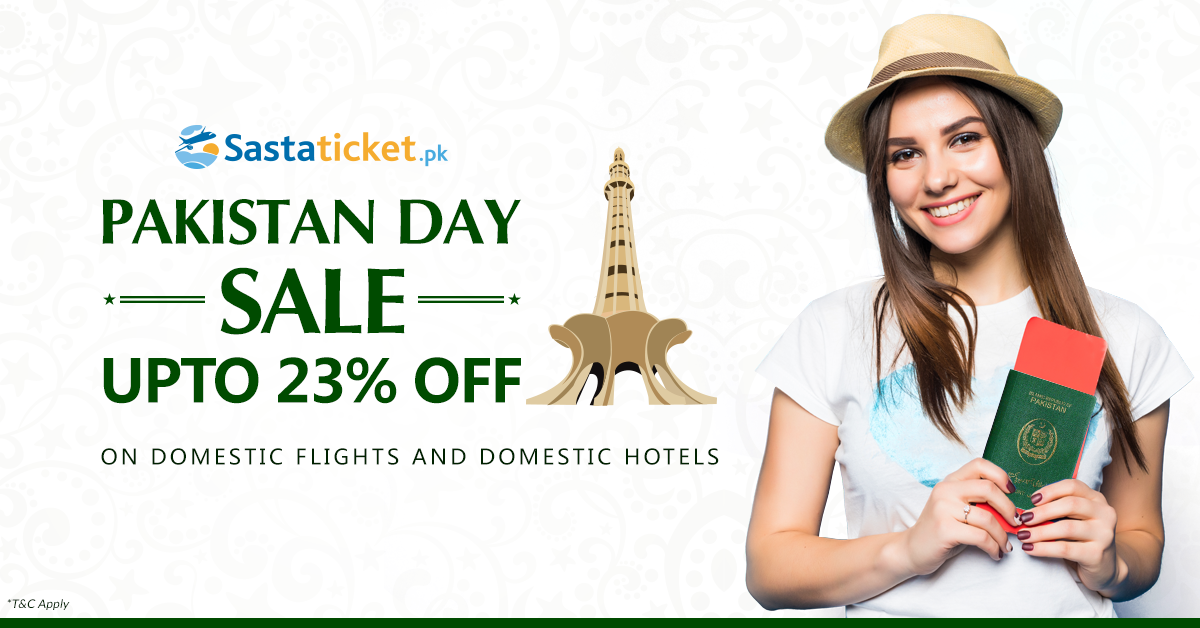 Sastaticket.pk is Celebrating Pakistan Day with Travel Deal Extravaganza!
