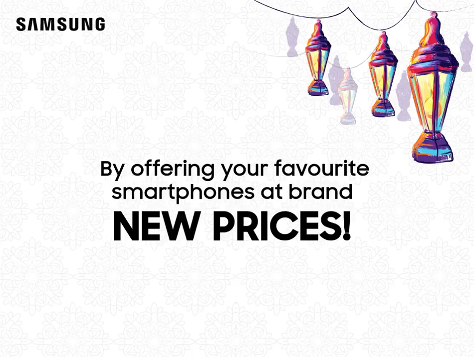"""Samsung celebrates the """"Spirit of Ramazan"""" by offering Brand New Prices on Smartphones"""