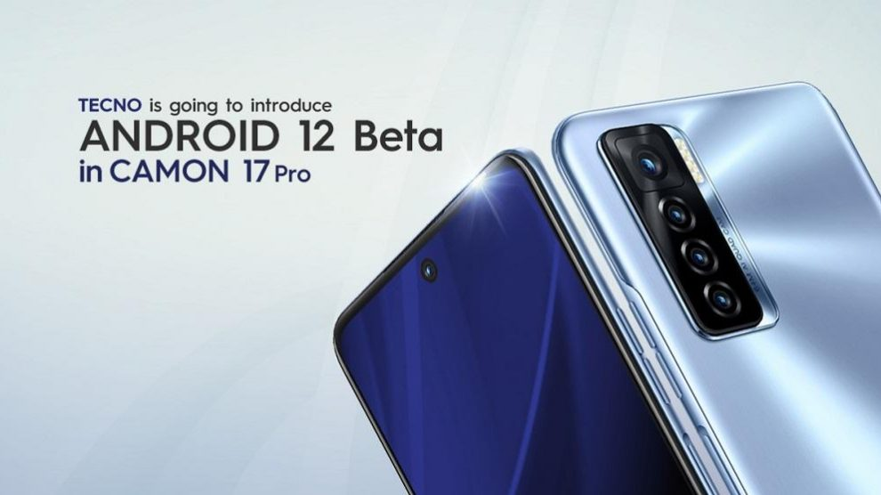 TECNO to introduce Android 12 Beta Program in the latest CAMON 17 Pro